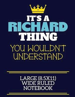It's A Richard Thing You Wouldn't Understand Large (8.5x11) Wide Ruled Notebook