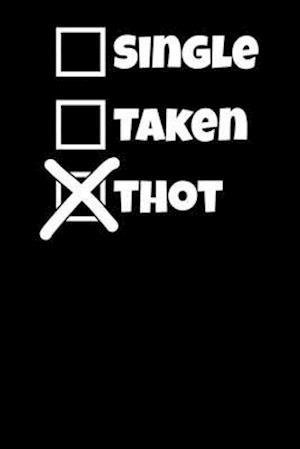 Single Taken Thot