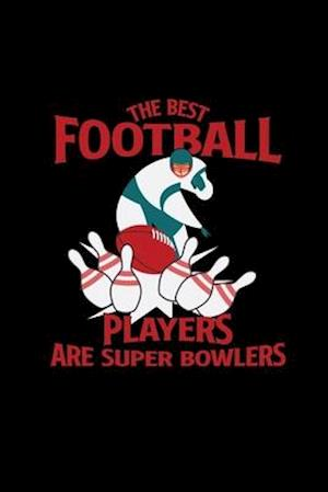 The best football players are super bowlers