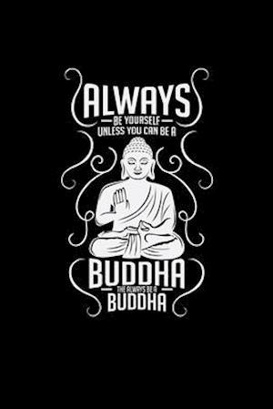 Always be yourself Buddha