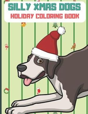 Silly Xmas Dogs Holiday Coloring Book