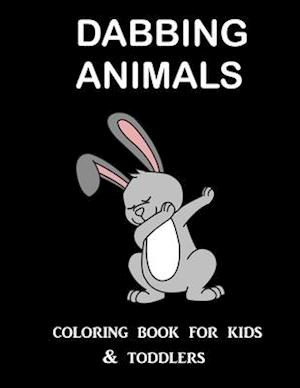 Dabbing Animals Coloring Book for Kids and Toddlers