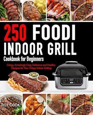 Foodi Indoor Grill Cookbook for Beginners