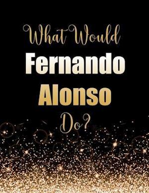 What Would Fernando Alonso Do?
