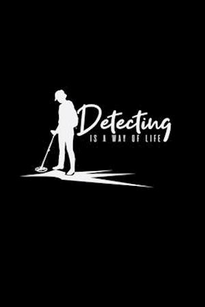 Detecting is a way of life