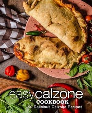 Easy Calzone Cookbook