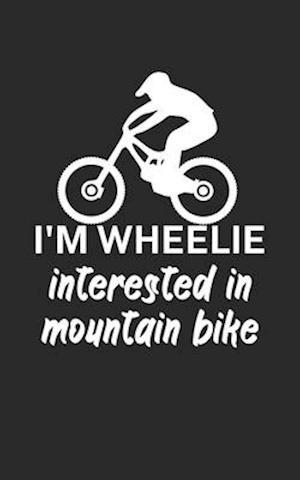 Im wheelie interested in mountain bike