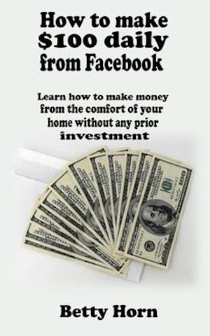 How to make $100 daily from Facebook