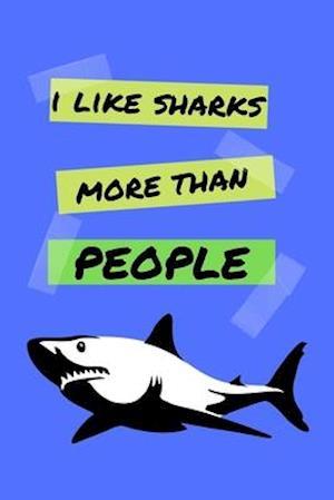 I Like Sharks More Than People