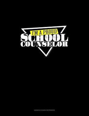 I'm A Proud School Counselor