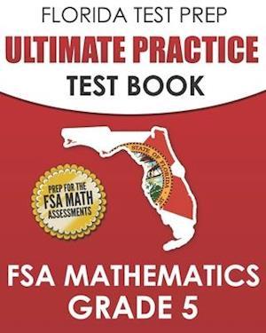 FLORIDA TEST PREP Ultimate Practice Test Book FSA Mathematics Grade 5