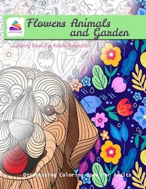 Flowers Animals and Garden Coloring Book For Adults Relaxation