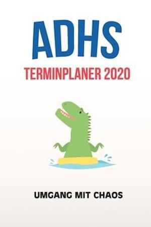 ADHS Terminplaner 2020 - Umgang mit Chaos