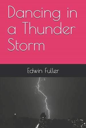 Dancing in a Thunder Storm