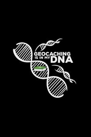 Geocaching is in my DNA