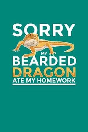 Sorry My Bearded Dragon Ate My Homework