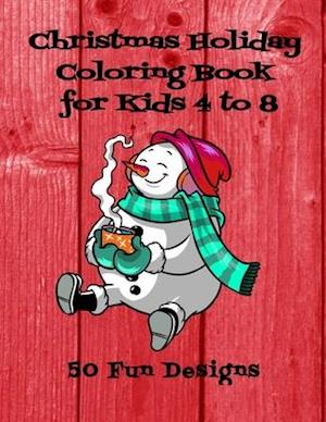 Christmas Holiday Coloring Book for Kids 4 to 8