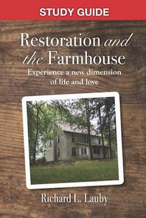 Restoration and the Farmhouse - Study Guide