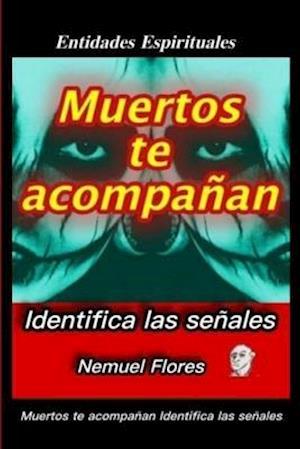 Muertos Te Acompañan Identifica Las Señales