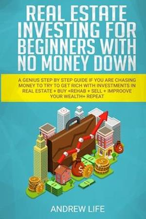 Real Estate Investing for Beginners with No Money Down