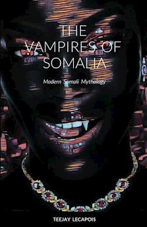 The  Vampires  Of  Somalia