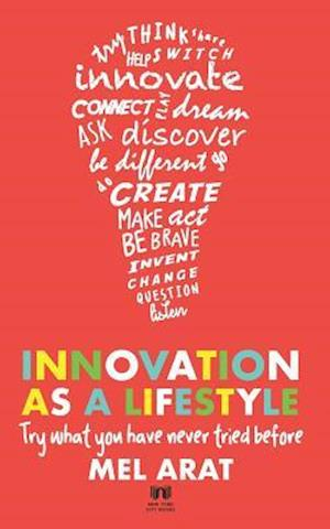 Innovation as a Lifestyle