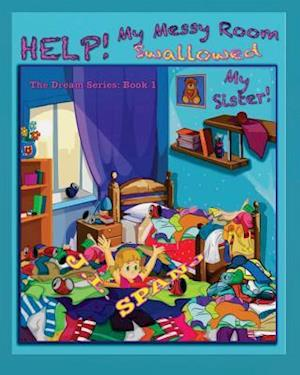 Help! My Messy Room Swallowed My Sister