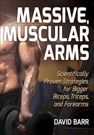 Massive, Muscular Arms