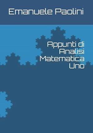 Appunti di Analisi Matematica Uno