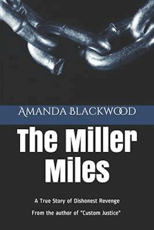 The Miller Miles: Dishonest Revenge