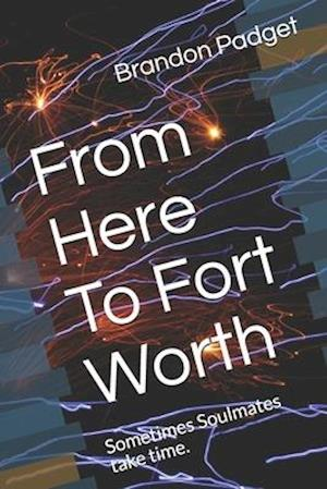 From Here to Fort Worth