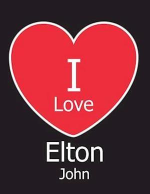 I Love Elton John