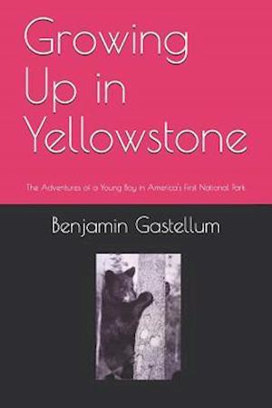 Growing Up in Yellowstone