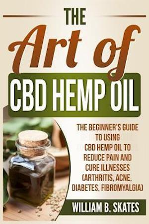 The Art of CBD Hemp Oil