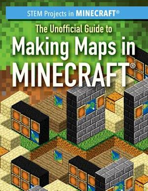The Unofficial Guide to Making Maps in Minecraft(r)