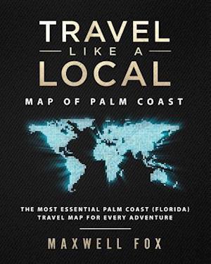 Travel Like a Local - Map of Palm Coast