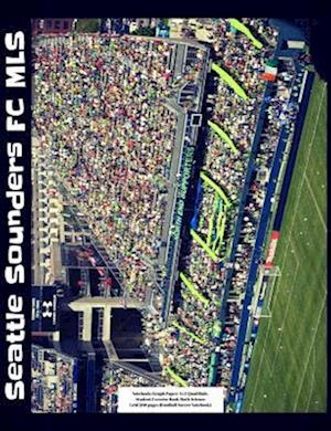 Seattle Sounders FC MLS Notebook