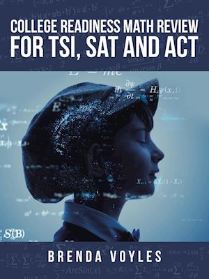 College Readiness Math Review for Tsi, Sat and Act