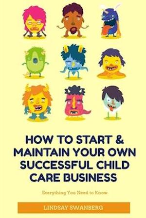 How to Start & Maintain Your Own Successful Child Care Business