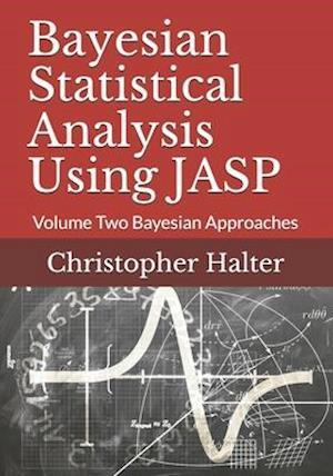 Bayesian Statistical Analysis Using Jasp