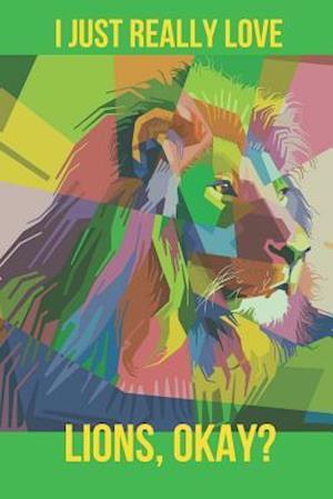 I Just Really Love Lions, Okay?