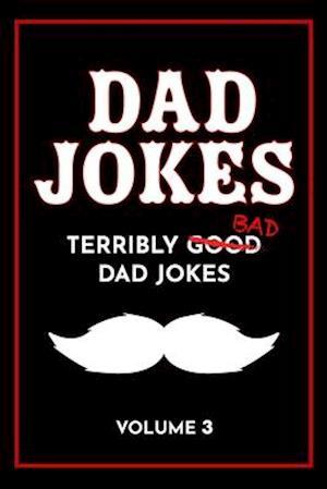 Dad Jokes Book: Bad Dad Jokes, Good Dad Gifts