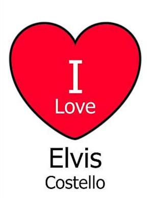 I Love Elvis Costello