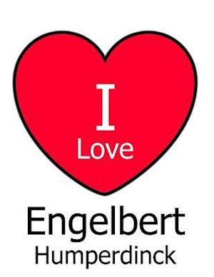 I Love Engelbert Humperdinck