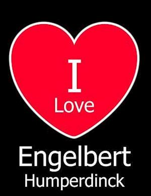 I Love Engelbert Humperdinck