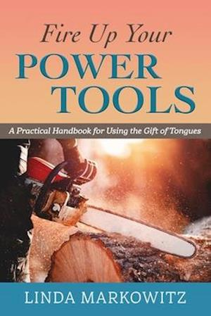 Fire Up Your Power Tools