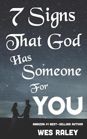 7 Signs that God has Someone for You