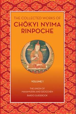 The Collected Works of Chokyi Nyima Rinpoche Volume I