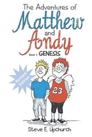 The Adventures of Matthew and Andy, Book 1 Genesis