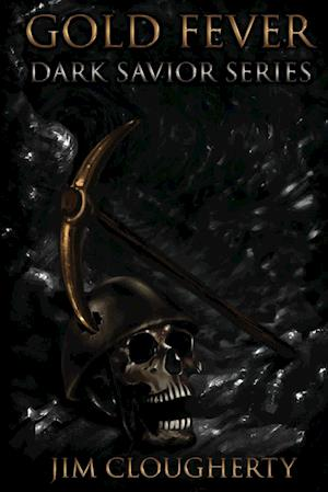Gold Fever: Dark Savior Series